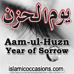Aam-ul-Huzn, the year of sorrow/grief